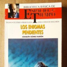 Libros de segunda mano: LOS ENIGMAS PENDIENTES, POR JOAQUÍN GÓMEZ HURÓN (BIBLIOTECA BÁSICA DE ESPACIO Y TIEMPO, 1991).. Lote 215082460