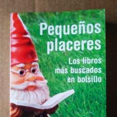 Libros de segunda mano: PEQUEÑOS PLACERES: LOS LIBROS MÁS BUSCADOS EN BOLSILLO (PLANETA/BOOKET, 2007). EDICIÓN NO VENAL.. Lote 215082585