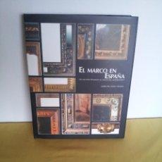 Libros de segunda mano: EL MARCO EN ESPAÑA. DEL MUNDO ROMANO AL INICIO DEL MODERNISMO. MARÍA PÍA TIMÓN TIEMBLO. Lote 215194605