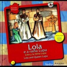 Libros de segunda mano: LENDAS GALEGAS. Nº 4. LOLA E A RAIÑA LUPA. (INCLUYE CD AUDIO). GALICIA.. Lote 215204143