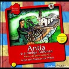 Libros de segunda mano: LENDAS GALEGAS. Nº 3. ANTIA E A MEIGA ALDONZA. (INCLUYE CD AUDIO). GALICIA.. Lote 215204258