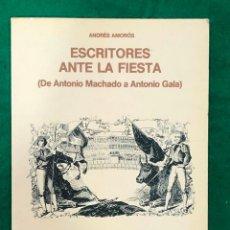Libros de segunda mano: ESCRITORES ANTE LA FIESTA. DE ANTONIO MACHADO A ANTONIO GALA / MUNDI-3598. Lote 215235185