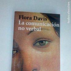 Libros de segunda mano: LA COMUNICACIÓN NO VERBAL - FLORA DAVIS. Lote 215243596