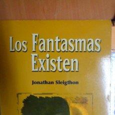 Libros de segunda mano: LOS FANTASMAS EXISTEN. JONATHAN SLEIGTHON. Lote 215259316