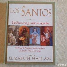 Libros de segunda mano: LOS SANTOS. QUIENES SON Y CÓMO NOS AYUDAN. - ELISAETH HALLAM. Lote 215304862