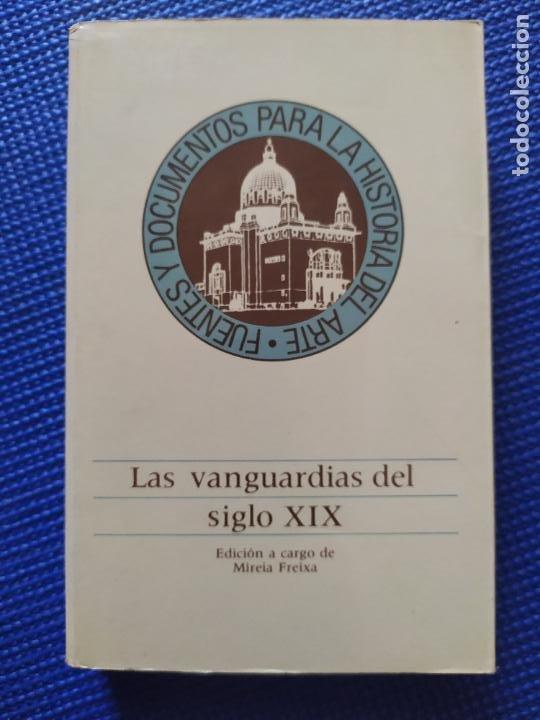 LAS VANGUARDIAS DEL SIGLO XIX MIREIA FREIXA (Libros de Segunda Mano (posteriores a 1936) - Literatura - Otros)
