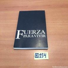 Libros de segunda mano: FUERZA PARA VIVIR. Lote 215385565