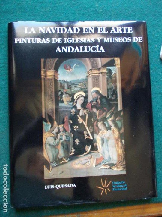 LA NAVIDAD EN EL ARTE PINTURAS DE IGLESIAS Y MUSEOS DE ANDALUCIA (Libros de Segunda Mano - Bellas artes, ocio y coleccionismo - Otros)