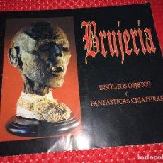 Livros em segunda mão: BRUJERÍA - INSÓLITOS OBJETOS Y FANTÁSTICAS CRIATURAS - GRUPO ATROX - 50 PÁGINAS. Lote 215459091