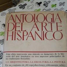 Libros de segunda mano: ANTOLOGIA DEL ARTE HISPÁNICO EDICIONES COMTALIA BARCELONA 1946. Lote 215461502