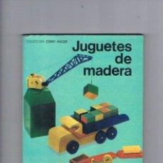 Libros de segunda mano: JUGUETES DE MADERA COLECCION COMO HACER EDITORIAL KAPELUSZ 1970. Lote 215479906