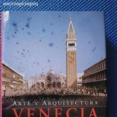 Libros de segunda mano: VENECIA ARTE Y ARQUITECTURA. Lote 215529905