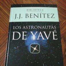 Libros de segunda mano: LOS ASTRONAUTAS DE YAVÉ. J. J BENÍTEZ. PLANETA DEAGOSTINI. 2000. Lote 215543943