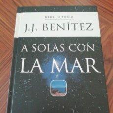 Libros de segunda mano: A SOLAS CON LA MAR. J. J BENÍTEZ. PLANETA DEAGOSTINI. 2000. Lote 215544618