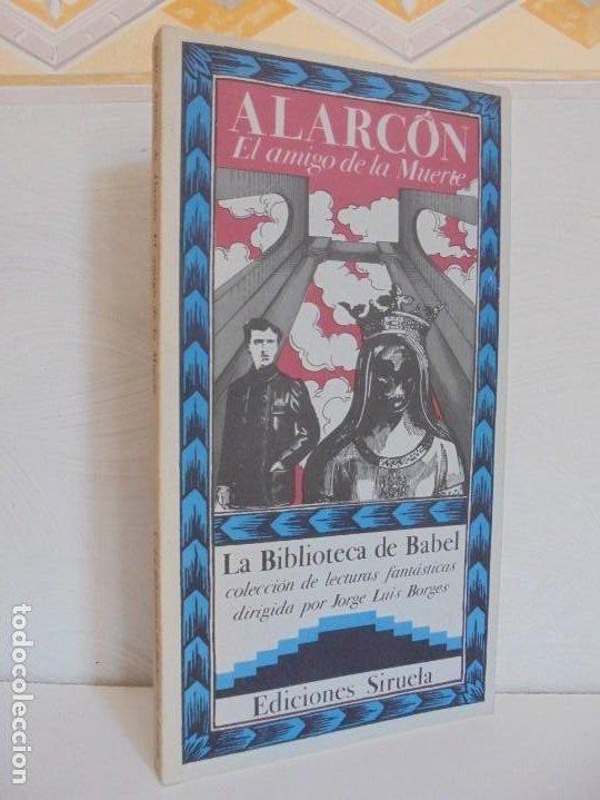 EL AMIGO DE LA MUERTE. PEDRO ANTONIO DE ALARCON. BIBLIOTECA DE BABEL. SIRUELA (Libros de Segunda Mano (posteriores a 1936) - Literatura - Otros)