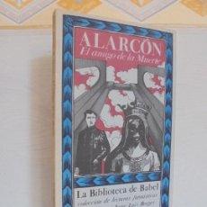Libros de segunda mano: EL AMIGO DE LA MUERTE. PEDRO ANTONIO DE ALARCON. BIBLIOTECA DE BABEL. SIRUELA. Lote 215546576
