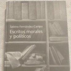 Libros de segunda mano: ESCRITOS MORALES Y POLITICOS. SABINO FERNANDEZ CAMPO. EDICIONES NOBEL, 2003. 18 X 25 CMS. 451 PAGINA. Lote 215571380