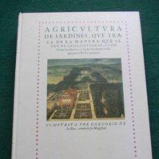 Libros de segunda mano: AGRICULTURA DE JARDINES QUE SE TRATA DE LA MANERA COPIA LIBRO ANTIGUO. Lote 215601217