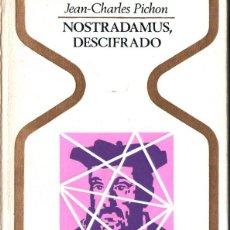 Libros de segunda mano: OTROS MUNDOS - PICHON : NOSTRADAMUS DESCIFRADO (1972). Lote 215631791