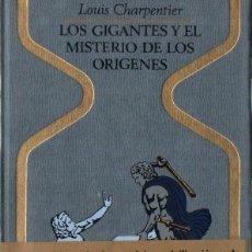Libros de segunda mano: OTROS MUNDOS - CHARPENTIER : LOS GIGANTES Y EL MISTERIO DE LOS ORÍGENES (1973). Lote 215638975