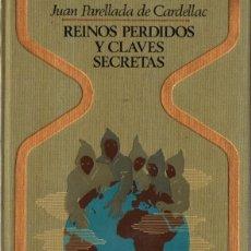 Libros de segunda mano: OTROS MUNDOS - J, PARELLADA DE CARDELLAC : REINOS PERDIDOS Y CLAVES SECRETAS (1979). Lote 215639472