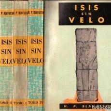 Libros de segunda mano: H. P. BLAVATSKY : ISIS SIN VELO - 4 TOMOS (MÉXICO, S.F.). Lote 215669371