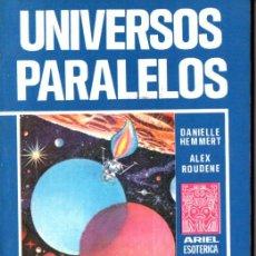 Libros de segunda mano: UNIVERSOS PARALELOS (ARIEL ESOTÉRICA, 1976). Lote 215670013