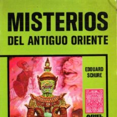 Libros de segunda mano: SCHURÉ : MISTERIOS DEL ANTIGUO ORIENTE (ARIEL ESOTÉRICA, 1976). Lote 215670365