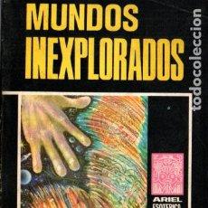 Libros de segunda mano: MUNDOS INEXPLORADOS (ARIEL ESOTÉRICA, 1976). Lote 215670437