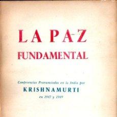 Libros de segunda mano: KRISHNAMURTI : LA PAZ FUNDAMENTAL (MÉXICO, 1962). Lote 215709355