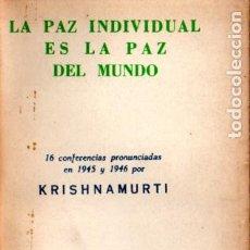 Libros de segunda mano: KRISHNAMURTI : LA PAZ INDIVIDUAL ES LA PAZ DEL MUNDO (MÉXICO, 1953). Lote 215709533