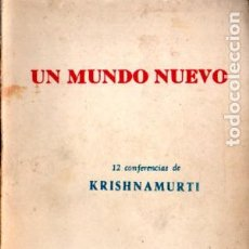 Libros de segunda mano: KRISHNAMURTI : UN MUNDO NUEVO (MÉXICO, 1952). Lote 215709656