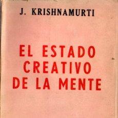 Libros de segunda mano: KRISHNAMURTI : EL ESTADO CREATIVO DE LA MENTE (BUENOS AIRES, 1964). Lote 215710910