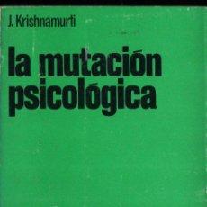 Libros de segunda mano: KRISHNAMURTI : LA MUTACIÓN PSICOLÓGICA (PUERTO RICO, 1966). Lote 215715065