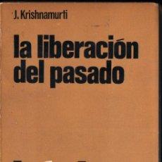 Libros de segunda mano: KRISHNAMURTI :LA LIBERACIÓN DEL PASADO (PUERTO RICO, 1970). Lote 215715943