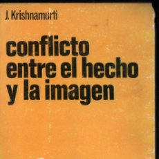 Libros de segunda mano: KRISHNAMURTI :CONFLICTO ENTRE EL HECHO Y LA IMAGEN (PUERTO RICO, 1966). Lote 215716097