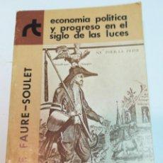 Libros de segunda mano: J.F. FAURE-SOULET ECONOMIA POLITICA Y PROGRESO EN EL SIGLO DE LAS LUCES S429T. Lote 236242525