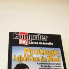 Libros de segunda mano: G-32 LIBRO PROTEGE A TUS HIJOS EN LA RED COMPUTER HOY. Lote 215767073
