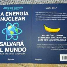 Libros de segunda mano: LA ENERGÍA NUCLEAR SALVARÁ EL MUNDO DERRIBANDO MITOS SOBRE LA ENERGÍA NUCLEAR ALFREDO GARCÍA. Lote 215771592