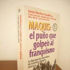 Libros de segunda mano: MAQUIS: EL PUÑO QUE GOLPEÓ AL FRANQUISMO (FLOR DEL VIENTO, 2006) JOSEP SÁNCHEZ CERVELLÓ (ED.) RARO. Lote 215827093