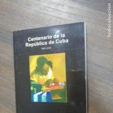 Libros de segunda mano: CENTENARIO DE LA REPUBLICA DE CUBA. 1902- 2002. EDITORIAL HISPANO CUBANA. 2003.. Lote 215983230
