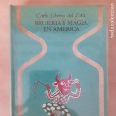 Livres d'occasion: BRUJERIA Y MAGIA EN AMÉRICA - CARLO LIBERIO DEL ZOTTI - OTROS MUNDOS - TAPA DURA. Lote 216016795