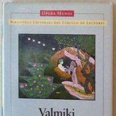 Libros de segunda mano: AYODHYAKANDA (2º LIBRO DEL RAMAYANA) - VALMIKI - CIRCULO DE LECTORES 2001 - VER INDICE. Lote 216365858