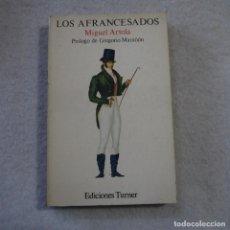 Libros de segunda mano: LOS AFRANCESADOS - MIGUEL ARTOLA - EDICIONES TURNER - 1976. Lote 216391682