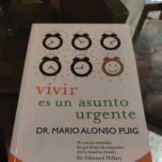 Libros de segunda mano: VIVIR ES UN ASUNTO URGENTE (DR. MARIO ALONSO PUIG). Lote 216393903
