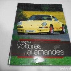 Libros de segunda mano: AU COEUR DES VOITURES ALLEMANDES (FRANCÉS) Q2483A. Lote 216438488
