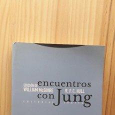 Libros de segunda mano: ENCUENTROS CON JUNG - WILLIAM MCGUIRE; R. F. C. HULL. Lote 216447691