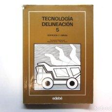 Libros de segunda mano: TEGNOLOGÍA DELINEACIÓN 5. EDIFICIOS Y OBRAS. FORMACIÓN PROFESIONAL. ED. EDEBÉ 1990.. Lote 216477053