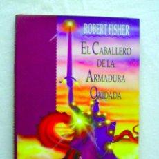 """Libros de segunda mano: """"EL CABALLERO DE LA ARMADURA OXIDADA"""", ROBERT FISHER, OBELISCO. Lote 216516095"""
