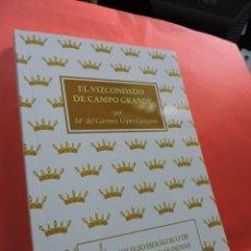 Livres d'occasion: EL VIZCONDADO DE CAMPO GRANDE. LÓPEZ CEREZANO, Mª DEL CARMEN. OVIEDO 2015.. Lote 216534926